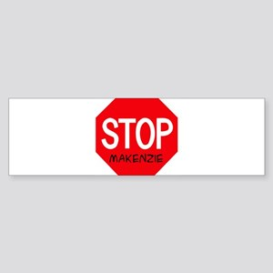 Stop Makenzie Bumper Sticker
