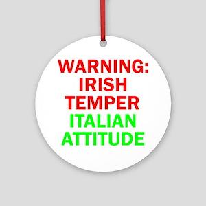 WARNINGIRISHTEMPER ITALIAN ATTITUDE.psd Ornament (