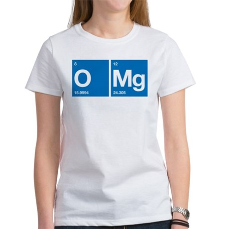 Oxygen Magnesium Periodic Table OMG Women's T-Shir