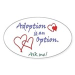 Adoption IS an Option Oval Sticker