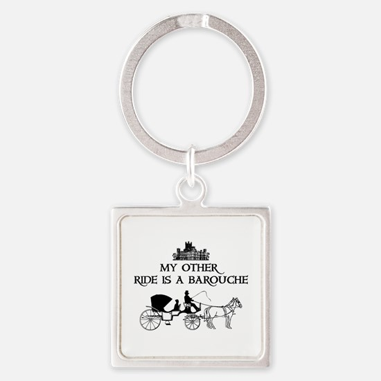 My Other Ride Is A Barouche Square Keychain