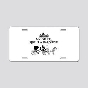 My Other Ride Is A Barouche Aluminum License Plate
