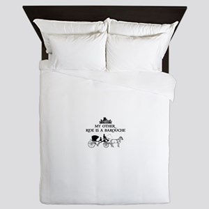 My Other Ride Is A Barouche Queen Duvet