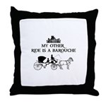 My Other Ride Is A Barouche Throw Pillow