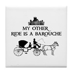 My Other Ride Is A Barouche Tile Coaster
