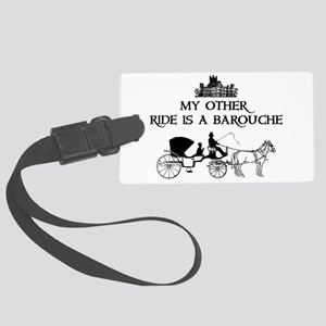 My Other Ride Is A Barouche Large Luggage Tag