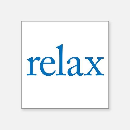 "Relax to Garamond Square Sticker 3"" x 3"""
