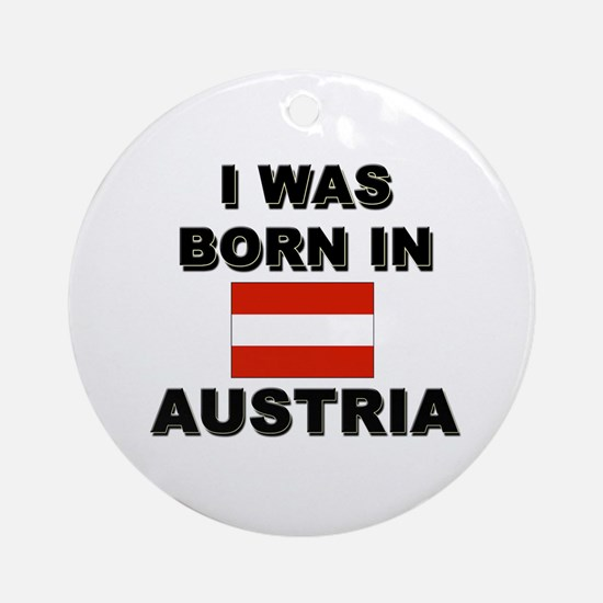 I Was Born In Austria Ornament (Round)