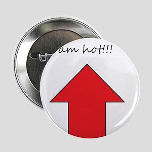 """I am hot 2.25"""" Button"""