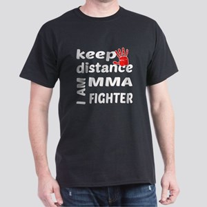 Keep distance I am MMA fighter Dark T-Shirt