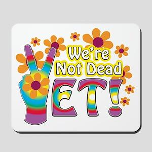 Mousepad...we're Not Dead Yet!...