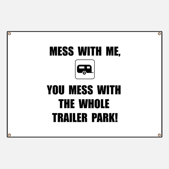 Mess With Trailer Banner