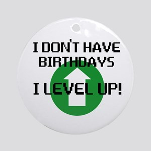 I dont have birthdays Ornament (Round)