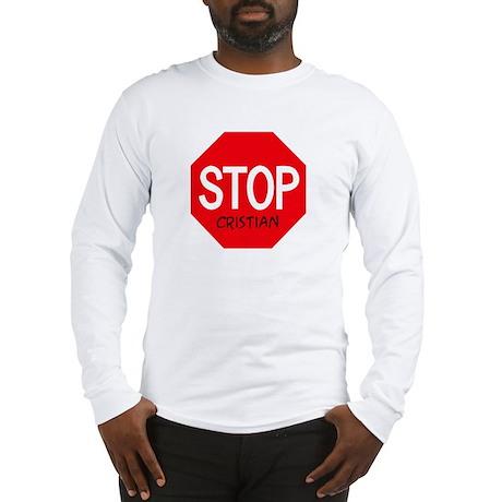 Stop Cristian Long Sleeve T-Shirt