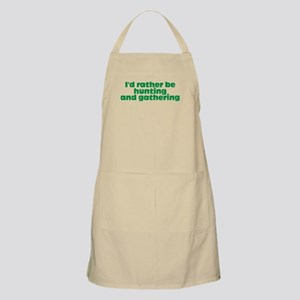 I'd rather be hunting and gathering Apron