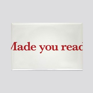 Made you read! Rectangle Magnet