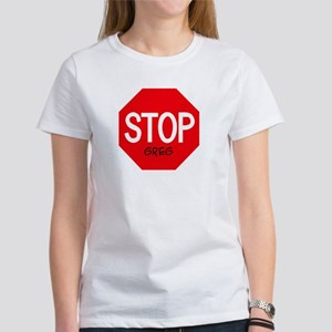 Stop Greg Women's T-Shirt
