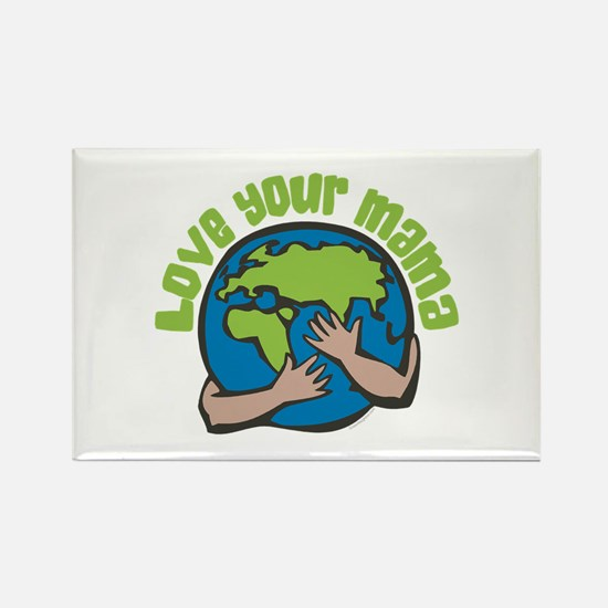 Love Your Mama Rectangle Magnet