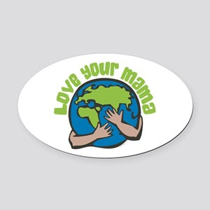 Love Your Mama Oval Car Magnet