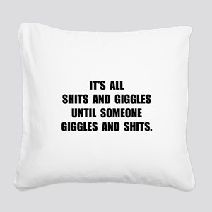 Shits And Giggles Square Canvas Pillow