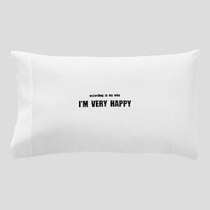 Wife Happy Pillow Case