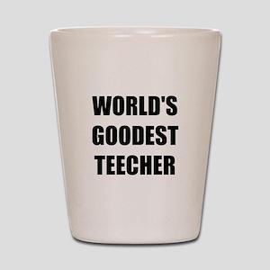 Worlds Goodest Teacher Shot Glass