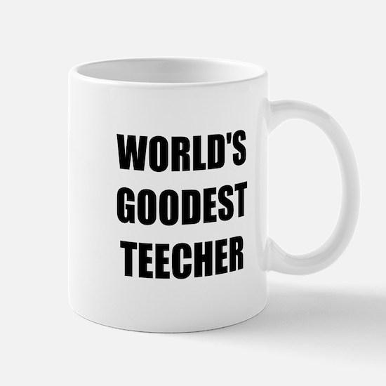 Worlds Goodest Teacher Mug