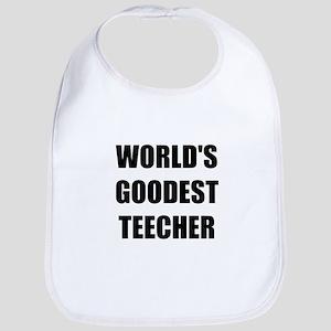 Worlds Goodest Teacher Bib
