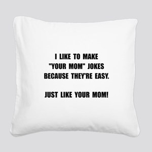 Your Mom Joke Square Canvas Pillow
