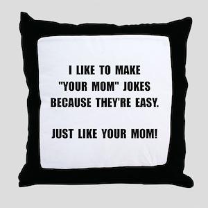 Your Mom Joke Throw Pillow