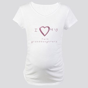 I love my twin granddaughters Maternity T-Shirt