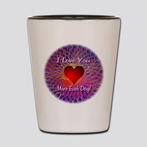 I Love You More Each Day Shot Glass