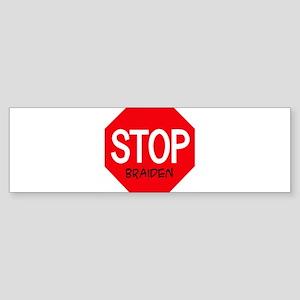 Stop Braiden Bumper Sticker