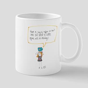 Have a Cup Mug