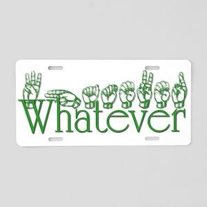 Whatever in ASL Aluminum License Plate