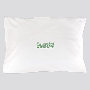 Whatever in ASL Pillow Case
