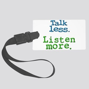 Talk Less. Listen More. Large Luggage Tag
