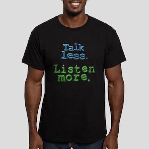 Talk Less. Listen More. Men's Fitted T-Shirt (dark