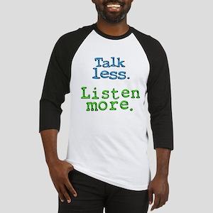 Talk Less. Listen More. Baseball Jersey