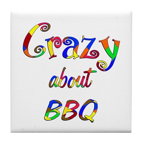 Crazy About BBQ Tile Coaster
