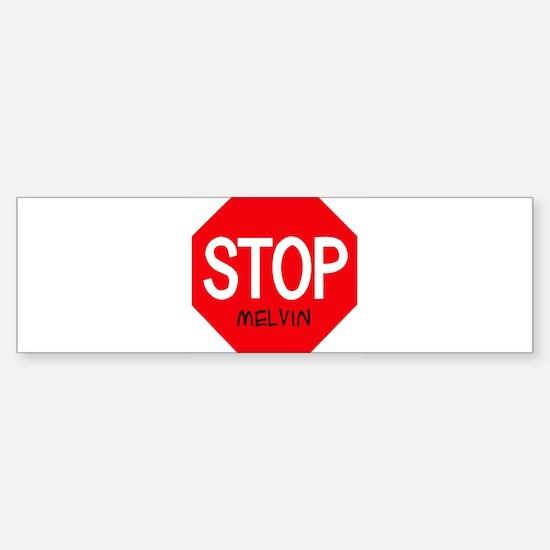 Stop Melvin Bumper Bumper Bumper Sticker
