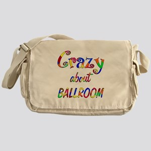 Crazy About Ballroom Messenger Bag