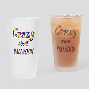 Crazy About Ballroom Drinking Glass