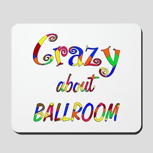 Crazy About Ballroom Mousepad