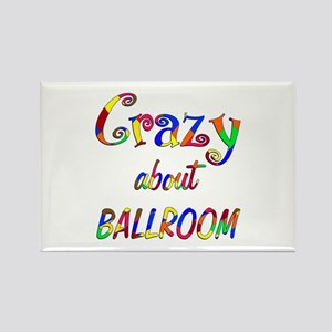 Crazy About Ballroom Rectangle Magnet