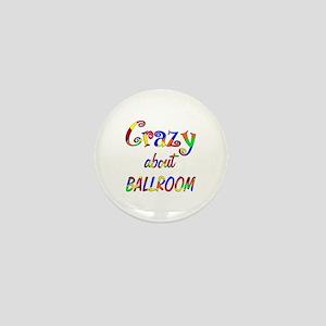 Crazy About Ballroom Mini Button