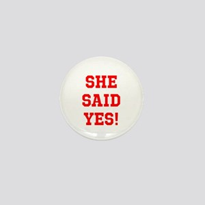 She said yes Mini Button