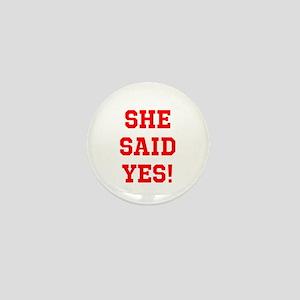 She said yes Mini Button