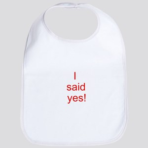 I said yes! Bib