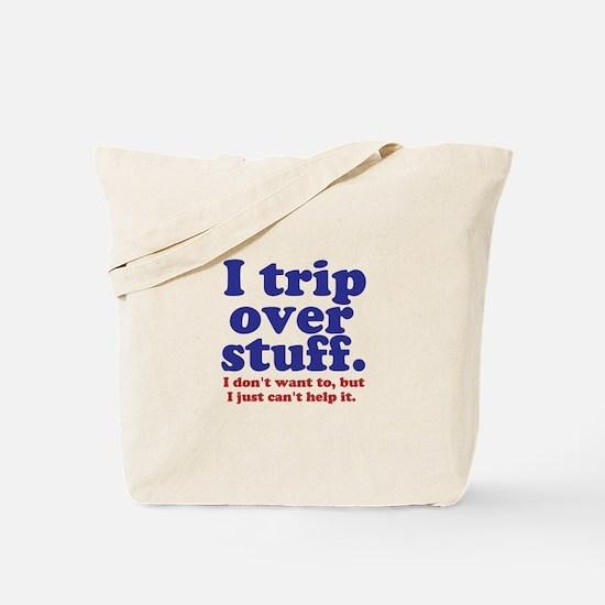 I Trip Over Stuff Tote Bag